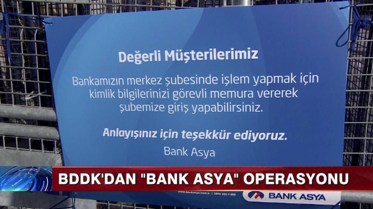 """BDDK'dan """"Bank Asya"""" operasyonu"""