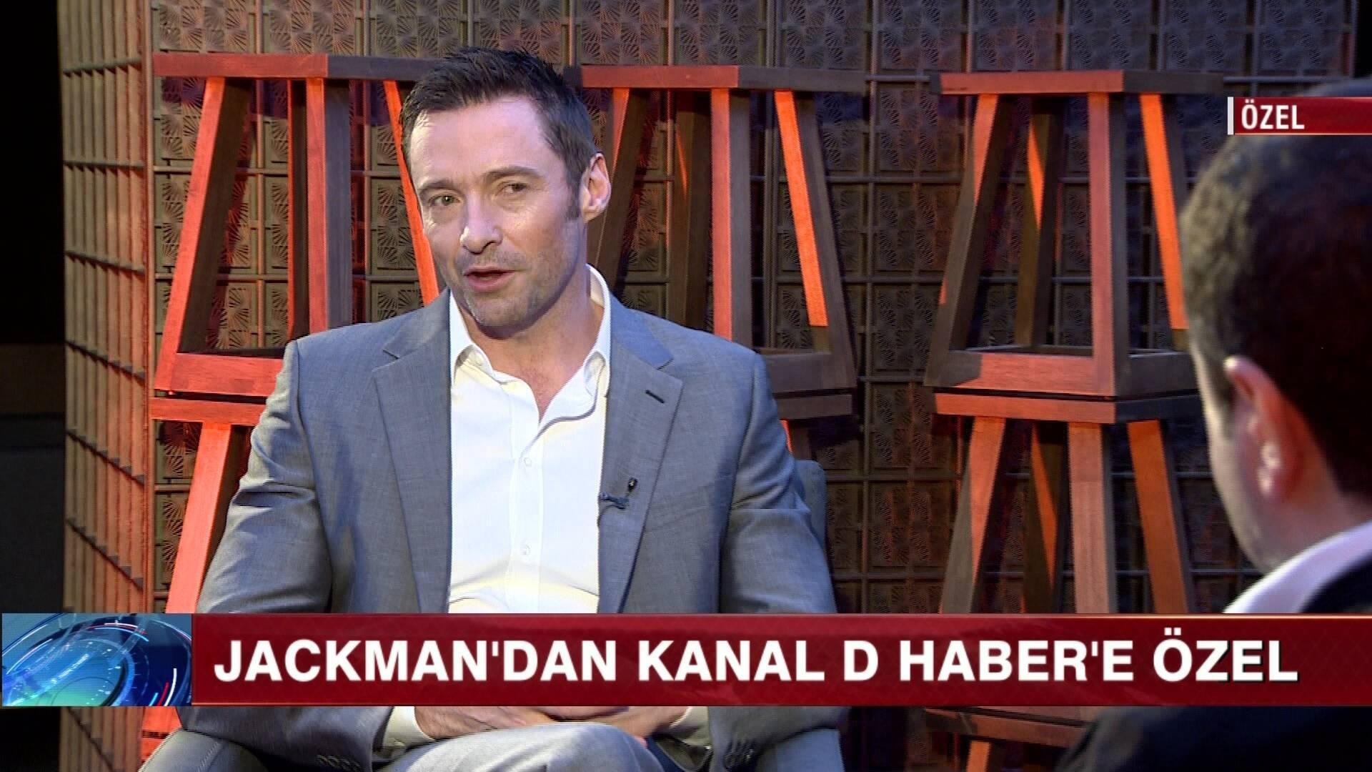 Jackman'dan, Kanal D Haber'e özel