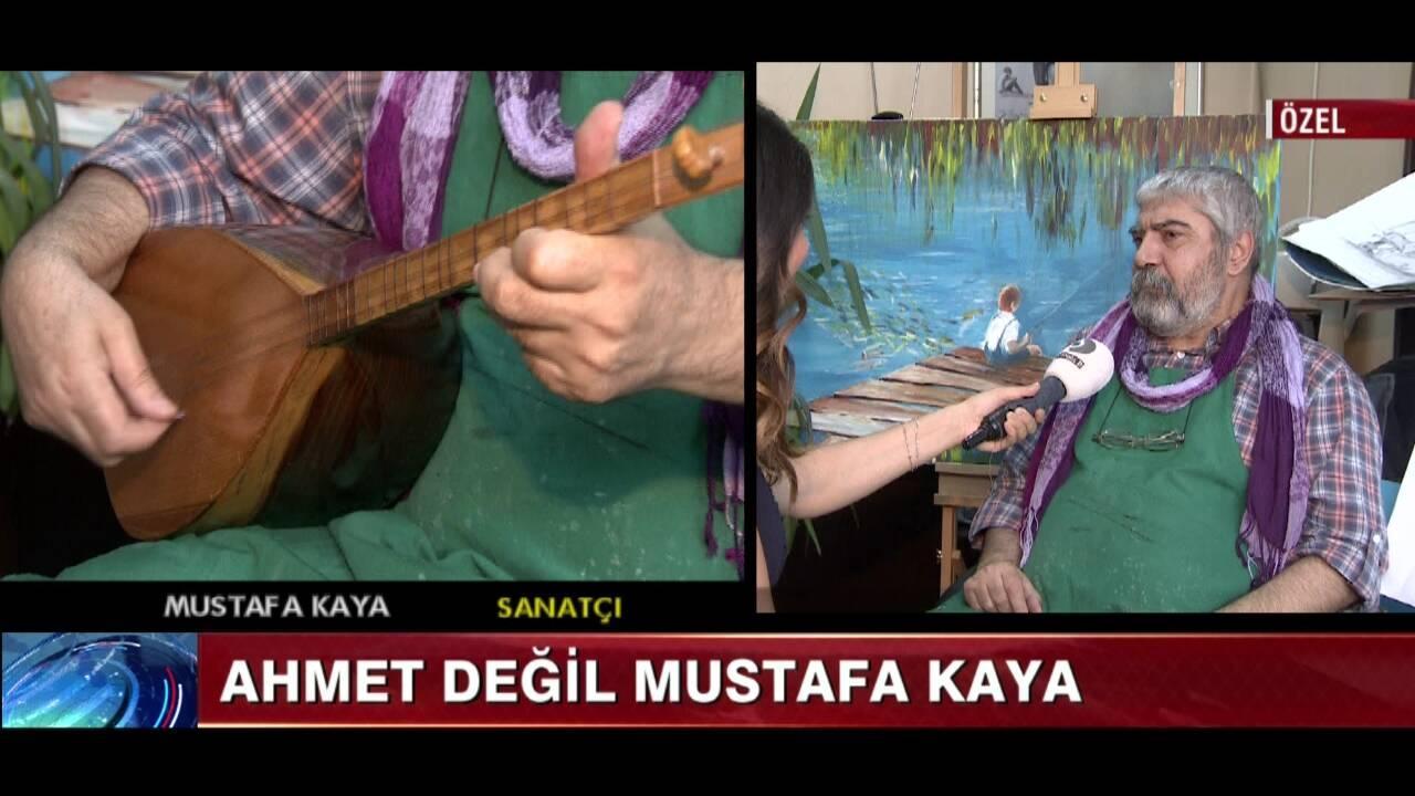 Ahmet değil Mustafa Kaya