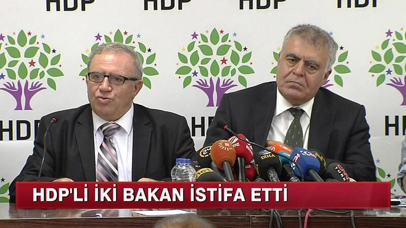 HDP'li İki Bakan İstifa Etti!