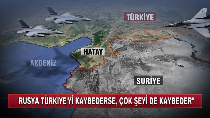 ''Rusya, Türkiye'yi kaybederse, çok şeyi de kaybeder''