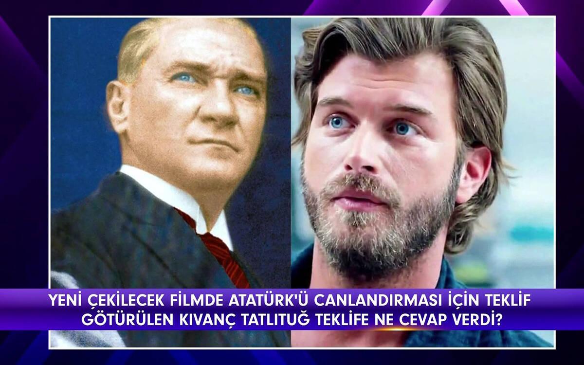 Kıvanç Tatlıtuğ'a, Atatürk rolü için teklif!