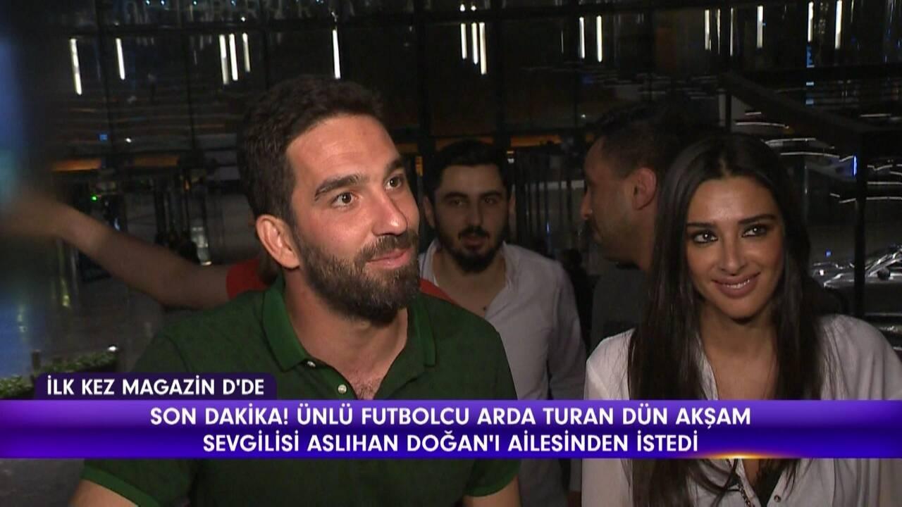Arda Turan, Aslıhan Doğan'ı istemeye gitti!
