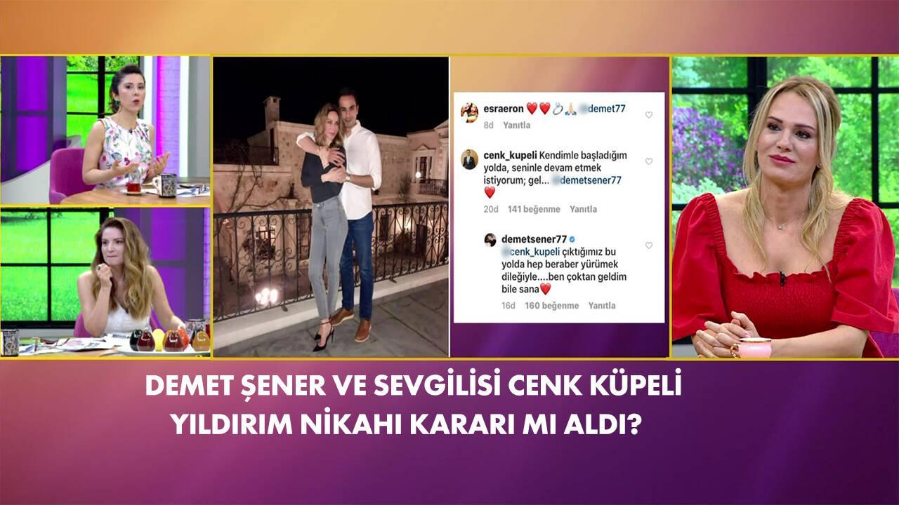 Demet Şener ve sevgilisi yıldırım nikahına mı hazırlanıyor?