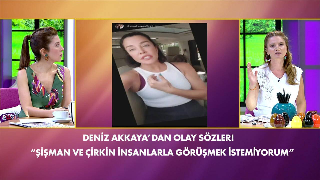 Deniz Akkaya'dan sosyal medyada tepki çeken sözler!