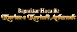 Bayraktar Hoca ile Kur'an-ı Kerim'i Anlamak