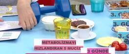 Metabolizmayı Hızlandıran 5 Mucize