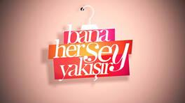 Bana Her Şey Yakışır İzmir'de