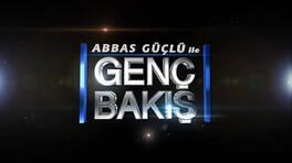 Abbas Güçlü ile Genç Bakış Genel Tanıtım