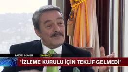 Kadir İnanır Erdoğan'a kırgınlığını anlattı