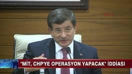 MİT CHP'ye operasyon yapacak iddiası!