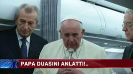 Papa duasını anlattı