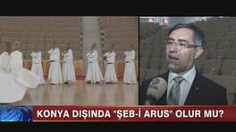 İstanbul'daki Şeb-i Aruz törenleri Konya'yı vurdu!