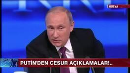 Putin'den cesur açıklamalar!