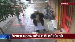 Özbek Hoca Suikastı'nın görüntüleri