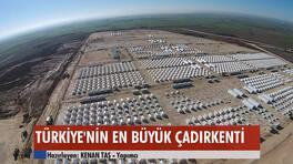 Türkiye'nin en büyük çadırkenti!