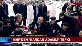 """MHP'den """"Kardan Adam""""lı tepki!"""