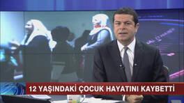 12 yaşındaki Nihat Kazanhan hayatını kaybetti!