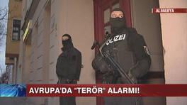 Avrupa'da terör alarmı!