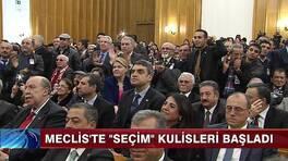 """Meclis'te """"Seçim"""" kulisleri başladı"""
