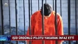 IŞİD, Ürdünlü pilotu yakarak infaz etti!..