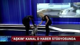 """""""Aşkım"""" Kanal D Haber stüdyosunda"""