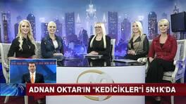 "Adnan Oktar'ın ""Kedicikler""i 5N1K'da"