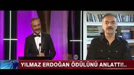 Yılmaz Erdoğan ödülünü anlattı!...