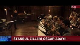 İstanbul zilleri Oscar adayı!