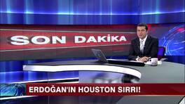 Erdoğan'ın Houston sırrı!