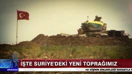 İşte Suriye'deki yeni toprağımız!
