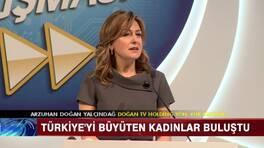 Türkiye'yi büyüten kadınlar buluştu!