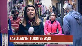 Fas'ın Türkiye Aşkı!