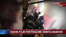 Kadın Film Festivaline Zabıta baskını!