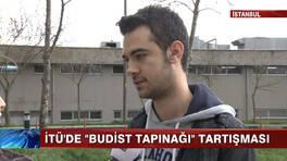 "İTÜ'de ""Budist Tapınağı"" tartışması!"