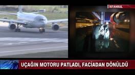 Uçağın moturu neden patladı?