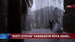 """""""Sveti Stefan"""" Karadağ'ın rüya adası"""