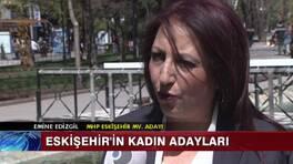 Eskişehir'in kadın adayları