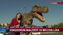 Dinozorun maliyeti 10 milyon lira!