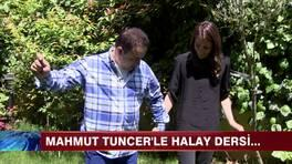 Mahmut Tuncer'le halay dersi