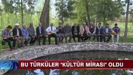 Kültür mirasımız bu türküler!