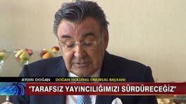Aydın Doğan: Taraf değil, gazeteciyiz!