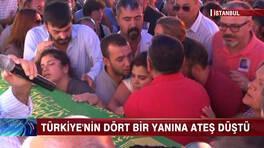 Türkiye'nin dört bir tarafında acı vardı!