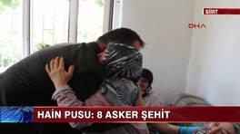 Hain Pusu: 8 Asker Şehit!
