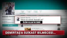 Demirtaş'a suikast bilmecesi!