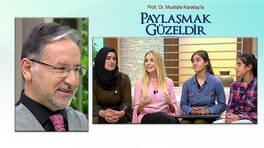 Prof. Dr. Mustafa Karataş'la Paylaşmak Güzeldir 9. Bölüm