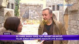 Mehmet Aslantuğ suskunluğunu bozdu!