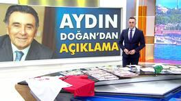 Doğan Grubu Onursal Başkanı Aydın Doğan'dan açıklama!