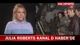 Julia Roberts, Kanal D Haber'e özel röportaj verdi!