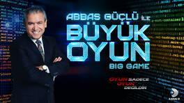 """""""Abbas Güçlü ile Büyük Oyun"""" Kanal D'de!"""